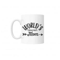 """Cana cu mesaj """"World's okayest Mom"""" 250 ml"""