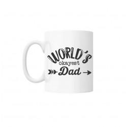 """Cana cu mesaj """"World's okayest Dad"""" 250 ml"""
