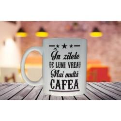 """Cana cu mesaj """"In zilele de luni vreau mai multa cafea"""""""